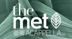 The Met. Acappella